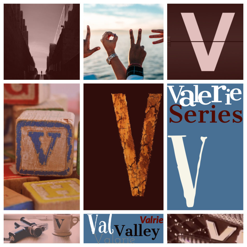 V stands for Valerie